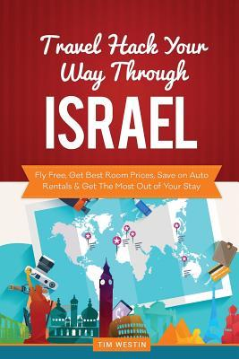 Travel Hack Your Way Through Israel
