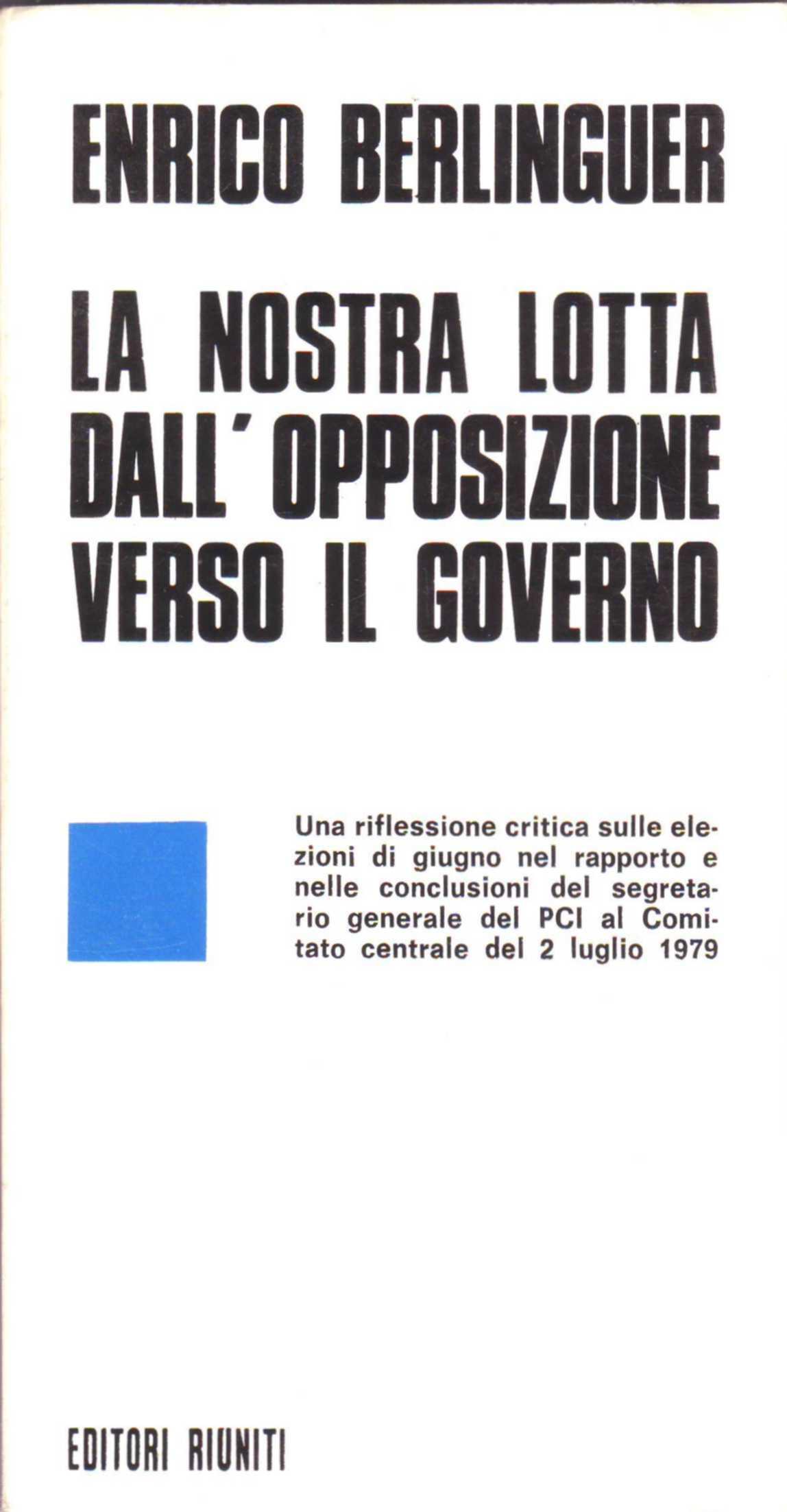 La nostra lotta dall'opposizione verso il governo