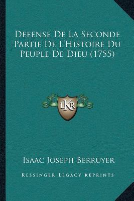 Defense de La Seconde Partie de Lacentsa -A Centshistoire Du Peuple de Dieu (1755)