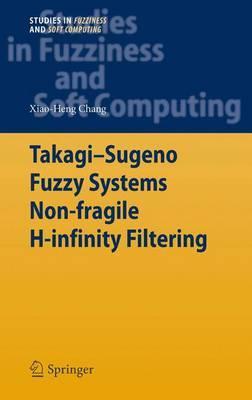 Takagi-sugeno Fuzzy Systems Non-fragile H-infinity Filtering