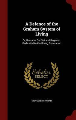 A Defence of the Graham System of Living