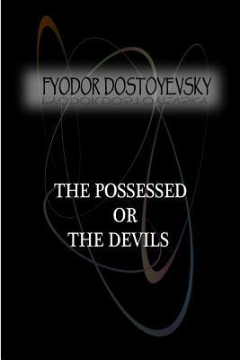 The Possessed Or, the Devils