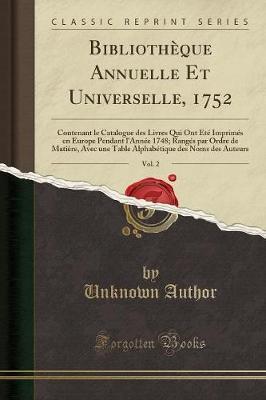 Bibliothèque Annuelle Et Universelle, 1752, Vol. 2