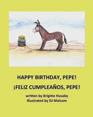 Happy Birthday, Pepe! / Feliz Cumpleaños, Pepe!