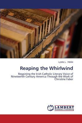 Reaping the Whirlwind