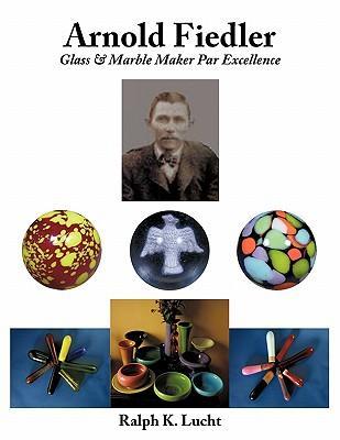 Arnold Fiedler Glass & Marble Maker Par Excellence