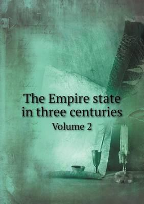 The Empire State in Three Centuries Volume 2