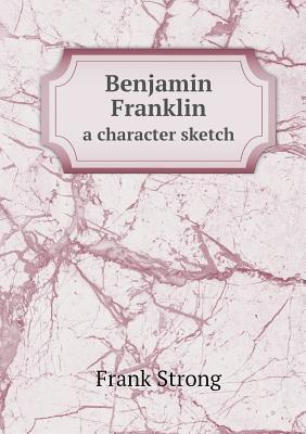 Benjamin Franklin a Character Sketch