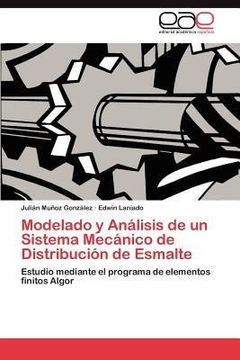 Modelado y Análisis de un Sistema Mecánico de Distribución de Esmalte