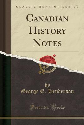 Canadian History Notes (Classic Reprint)