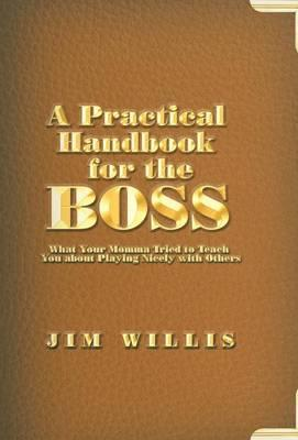 A Practical Handbook for the Boss