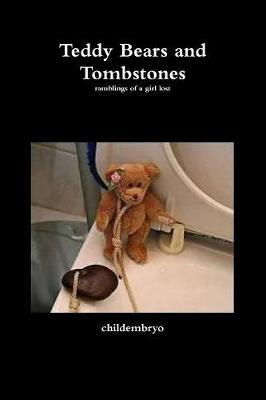 Teddy Bears and Tombstones