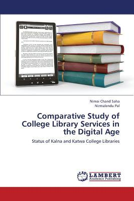 Comparative Study of College Library Services in the Digital Age