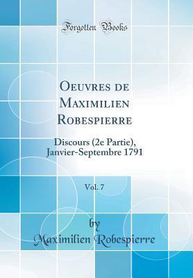 Oeuvres de Maximilien Robespierre, Vol. 7