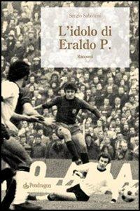 L' idolo di Eraldo P