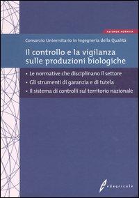 Il controllo e la vigilanza sulle produzioni biologiche