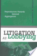 Litigation as Lobbying