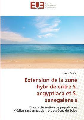 Extension de la Zone Hybride Entre S. Aegyptiaca et S. Senegalensis