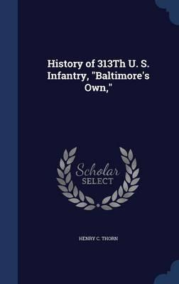 History of 313th U. S. Infantry, Baltimore's Own,