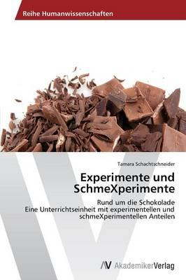 Experimente und SchmeXperimente