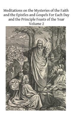 Meditations on the Mysteries of the Faith and the Epistles and Gospels for Each