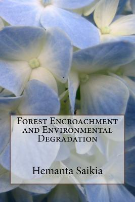 Forest Encroachment and Environmental Degradation