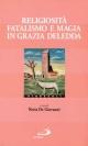 Religiosità, fatalismo e magia in Grazia Deledda