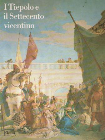 I Tiepolo e il Settecento vicentino