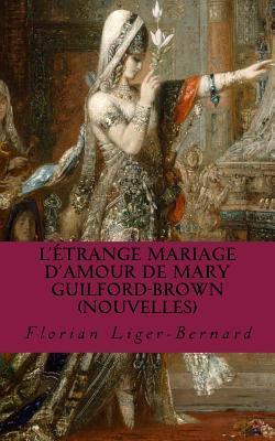 L'étrange Mariage D'amour De Mary Guilford-brown