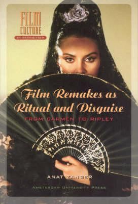 Film Remakes As Ritual And Disguise