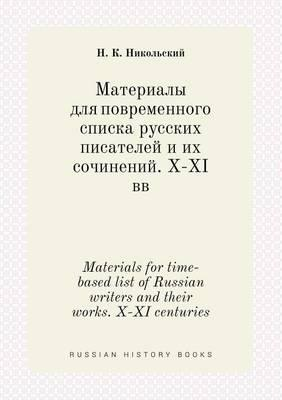 Materials for Time-Based List of Russian Writers and Their Works. X-XI Centuries