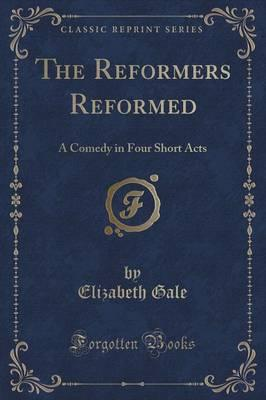 The Reformers Reformed
