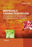 e-Study Guide for: Materials Characterization by Yang Leng, ISBN 9780470822982