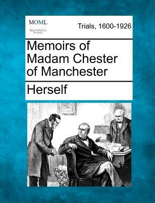 Memoirs of Madam Chester of Manchester