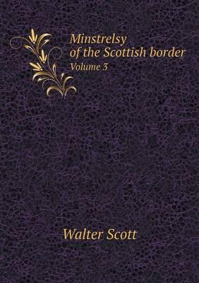 Minstrelsy of the Scottish Border Volume 3