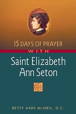 15 Days of Prayer With Saint Elizabeth Ann Seton