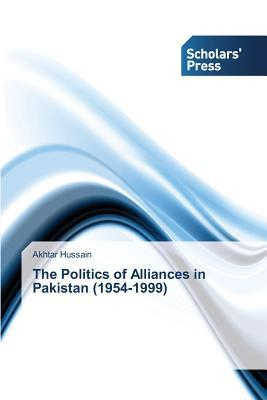The Politics of Alliances in Pakistan (1954-1999)
