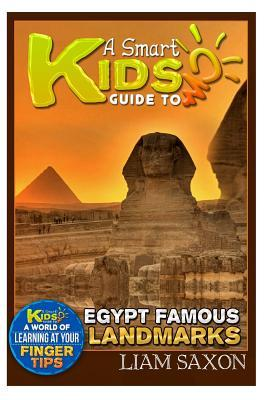 A Smart Kids Guide to Egypt Famous Landmarks