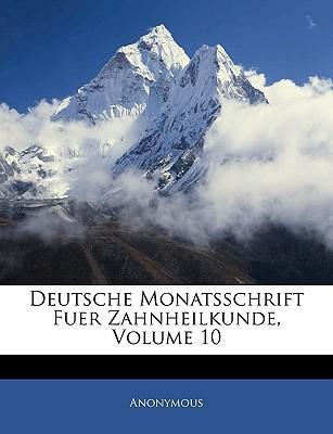 Deutsche Monatsschrift Fuer Zahnheilkunde, Volume 10