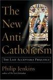 The New Anti-Catholi...