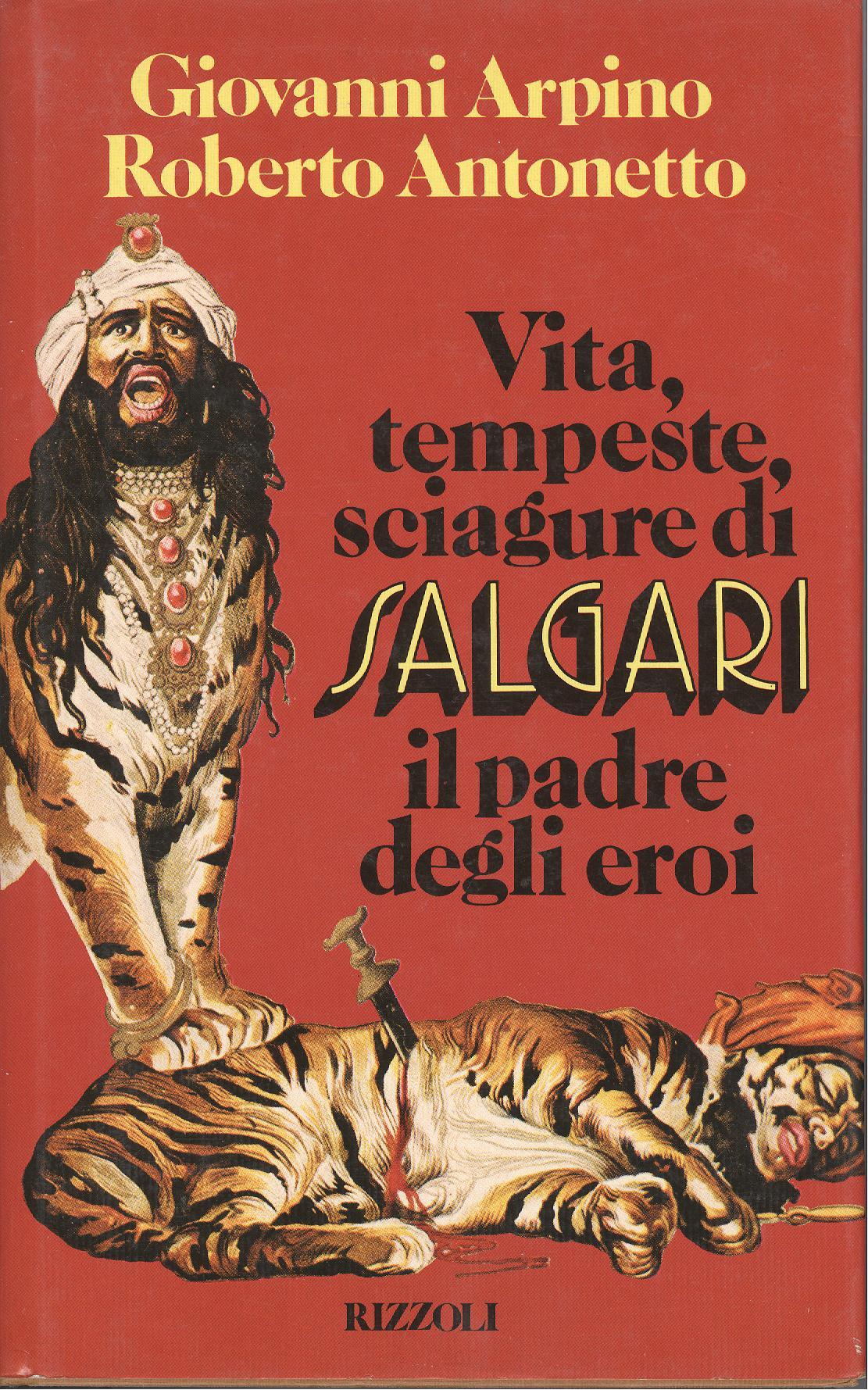 Vita, tempeste, sciagure di Salgari, il padre degli eroi