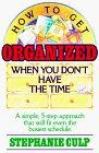 How to Get Organized When You Don't Have the Time