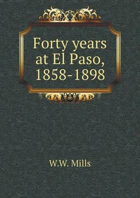 Forty Years at El Paso, 1858-1898