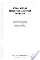 Underutilized Resources as Animal Feedstuffs