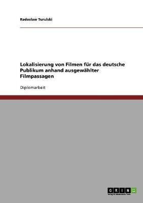 Lokalisierung von Filmen für das deutsche Publikum anhand ausgewählter Filmpassagen