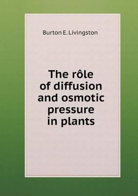 The Role of Diffusion and Osmotic Pressure in Plants