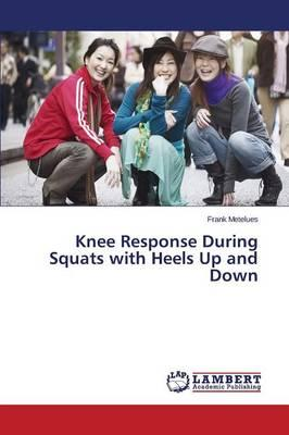 Knee Response During Squats with Heels Up and Down