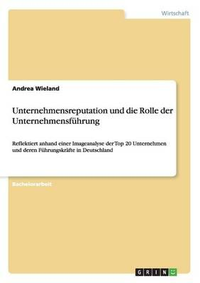 Unternehmensreputation und die Rolle der Unternehmensführung