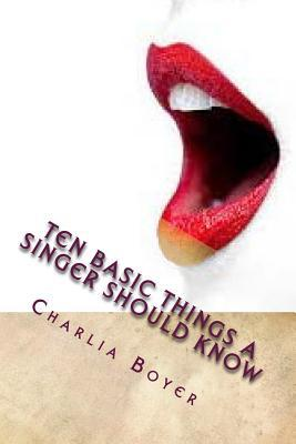 Ten Basic Things a Singer Should Know