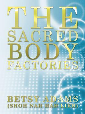 The Sacred Body Factories